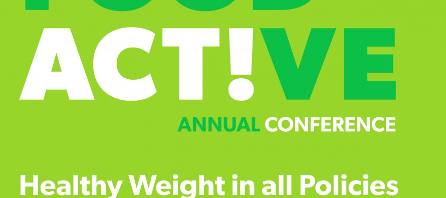 Food Active Conference 'Healthy Weight in all Policies'