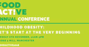 Food Active Annual Conference: Childhood Obesity – Let's Start at the Very Beginning