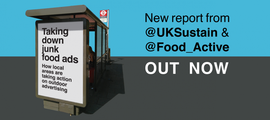 New report from Food Active and Sustain: Taking down junk food ads – how local authorities are taking action on outdoor advertising
