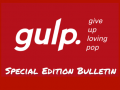 #GiveUpLovingPop Special Edition Bulletin