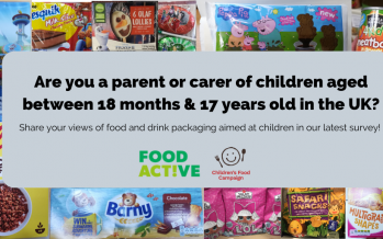 Food Active and the Children's Food Campaign launch survey to gather parents views of packaging of food and drink aimed at children